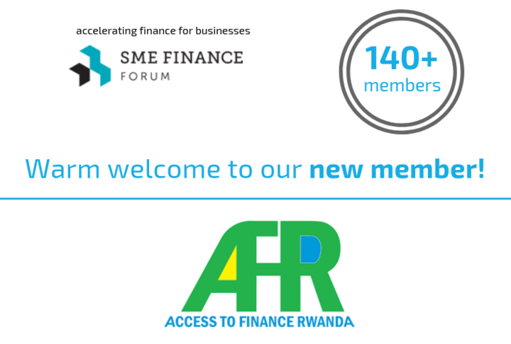 Access to Finance Rwanda Joins 140 Other Financial Institutions to Promote SME Finance