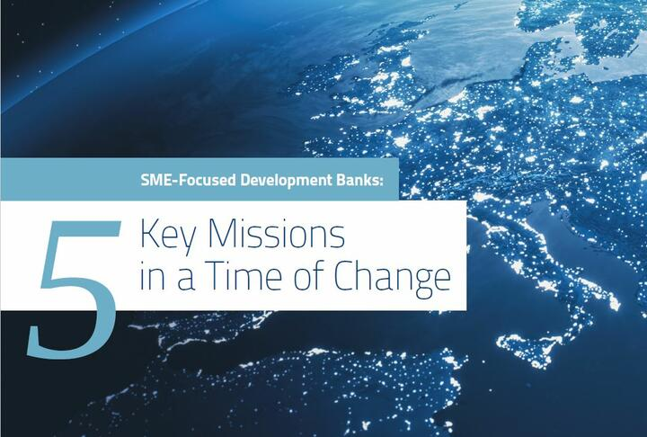 SME-Focused Development Banks: Five Key Missions in a Time of Change