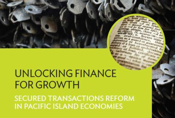 Unlocking Finance for Growth: Secured Transactions Reform in Pacific Island Economies