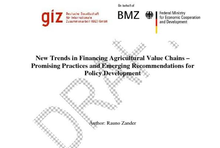 New Trends in Financing Agricultural Value Chains – Promising Practices and Emerging Recommendations for Policy Development